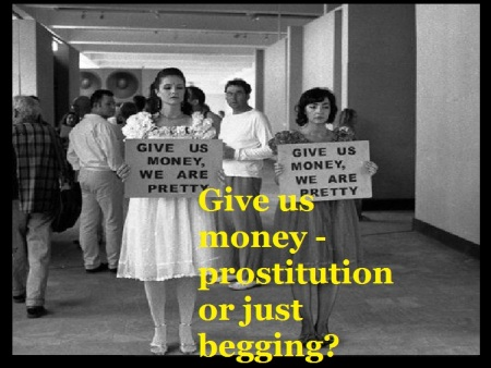 give us money - prostitution or just begging