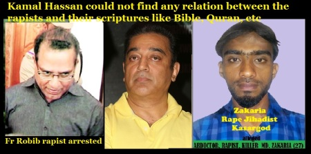 Kamal Hassan could not find any relation between the rapists and their scriptures